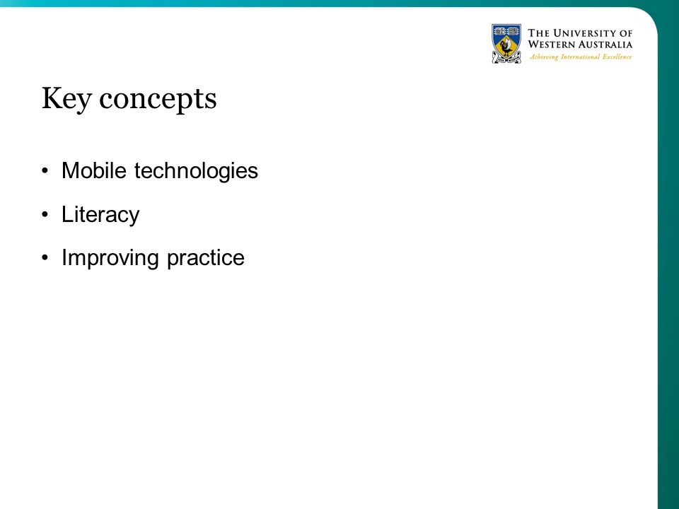 Key concepts Mobile technologies Literacy Improving practice
