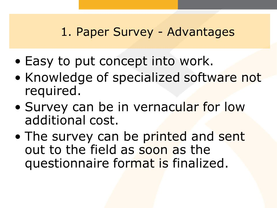 1. Paper Survey - Advantages Easy to put concept into work.