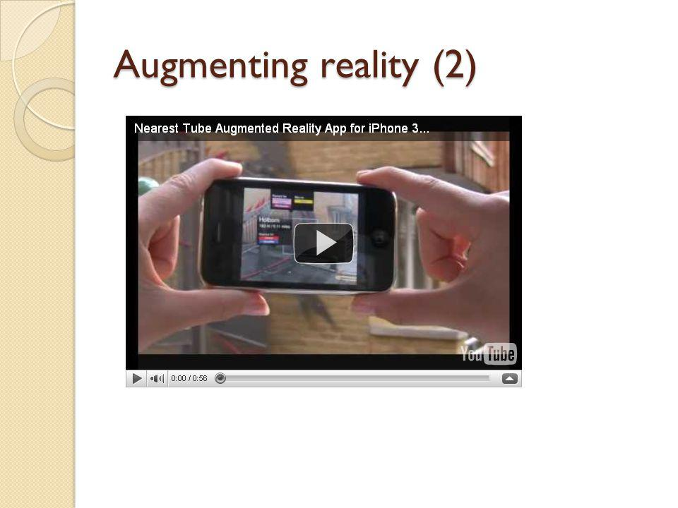 Augmenting reality (2)