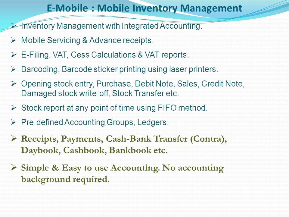 All transactions are integrated with accounts module.