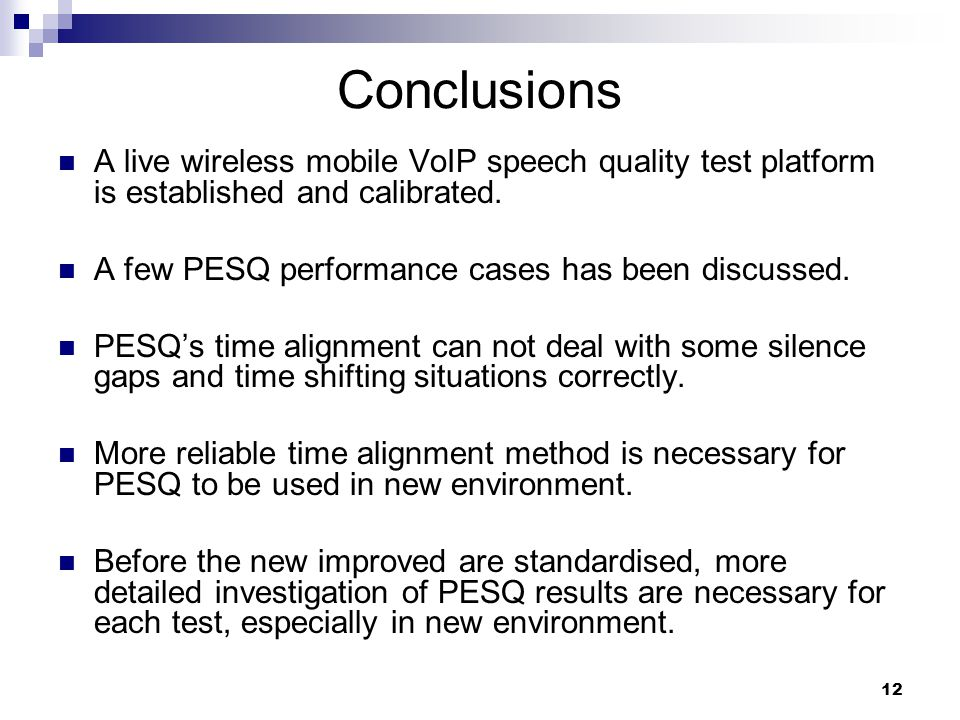 12 Conclusions A live wireless mobile VoIP speech quality test platform is established and calibrated.