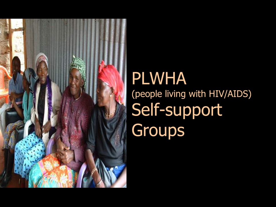 PLWHA (people living with HIV/AIDS) Self-support Groups