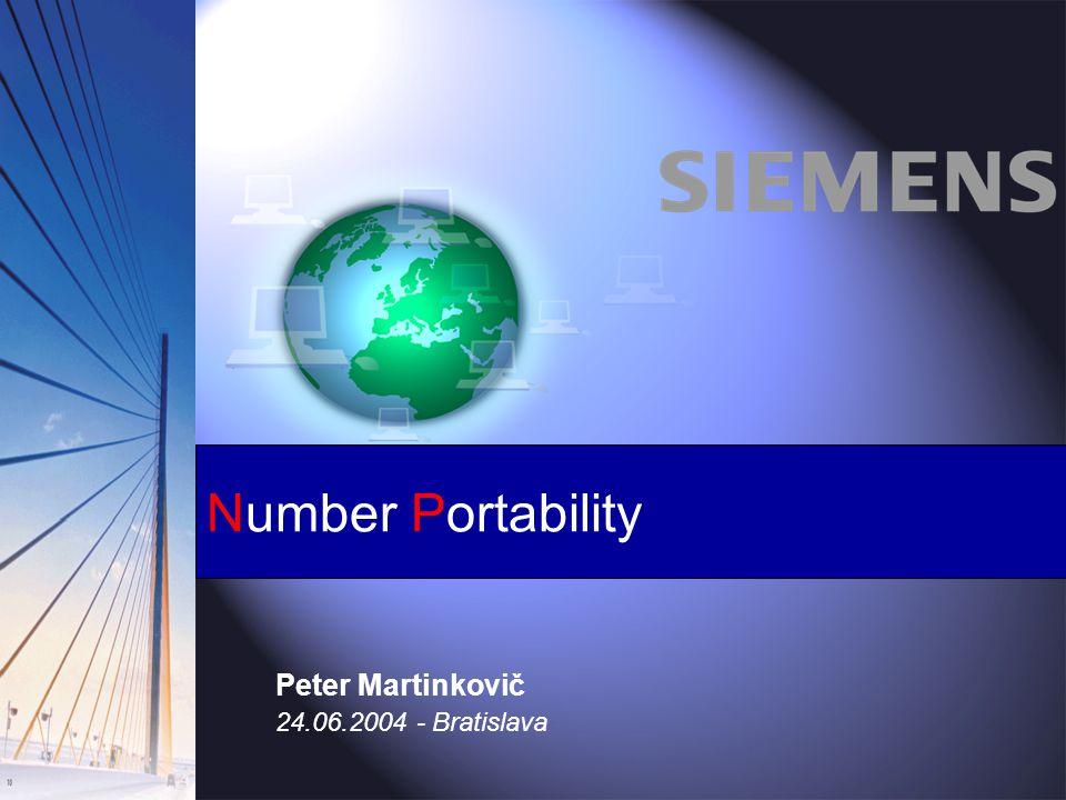 Peter Martinkovič Information and Communication Networks 10.12.2003 s Number Portability Peter Martinkovič 24.06.2004 - Bratislava
