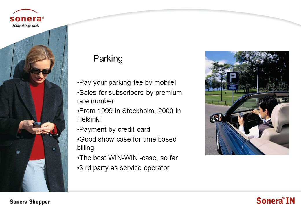 Parking Pay your parking fee by mobile.