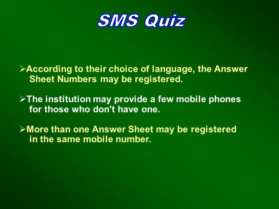 According to their choice of language, the Answer Sheet Numbers may be registered. The institution may provide a few mobile phones for those who don't