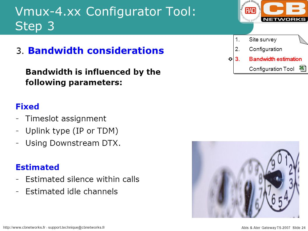 Abis & Ater Gateway TS-2007 Slide 24 http://www.cbnetworks.fr - support.technique@cbnetworks.fr Vmux-4.xx Configurator Tool: Step 3 3. Bandwidth consi