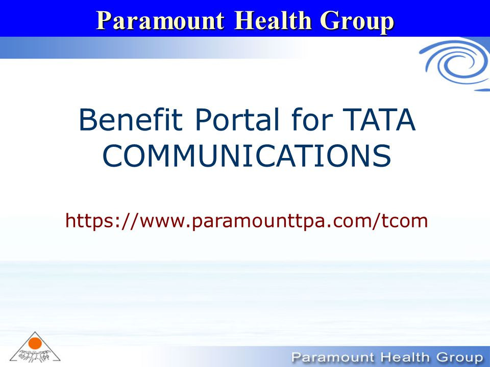 Paramount Health Group Benefit Portal for TATA COMMUNICATIONS https://www.paramounttpa.com/tcom
