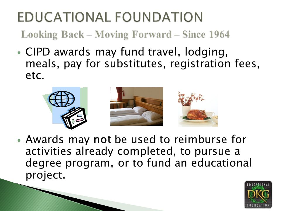 CIPD awards may fund travel, lodging, meals, pay for substitutes, registration fees, etc.