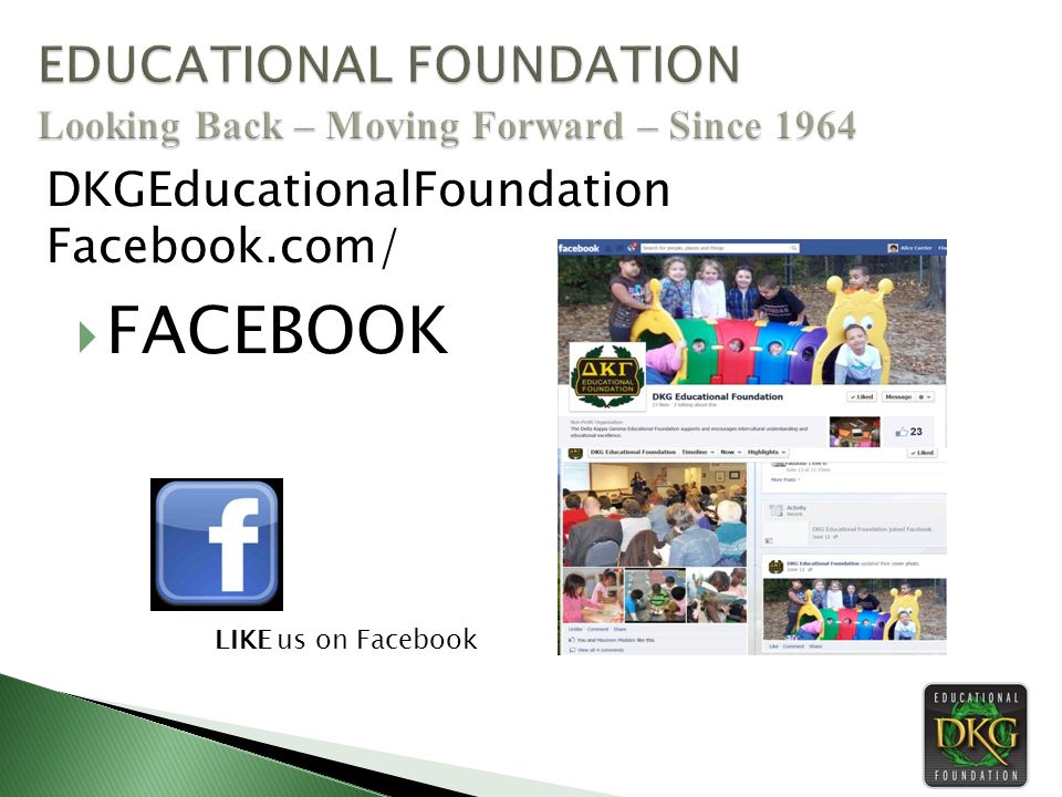 FACEBOOK DKGEducationalFoundation Facebook.com/ LIKE us on Facebook