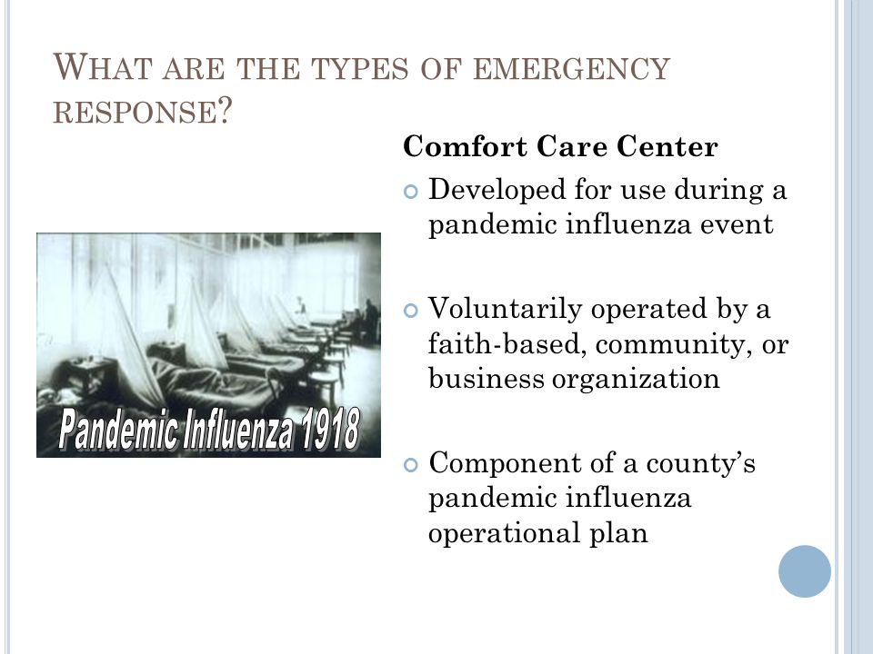 Comfort Care Center Developed for use during a pandemic influenza event Voluntarily operated by a faith-based, community, or business organization Component of a countys pandemic influenza operational plan