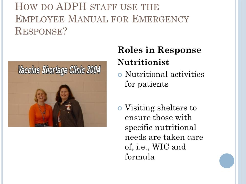 Roles in Response Nutritionist Nutritional activities for patients Visiting shelters to ensure those with specific nutritional needs are taken care of, i.e., WIC and formula