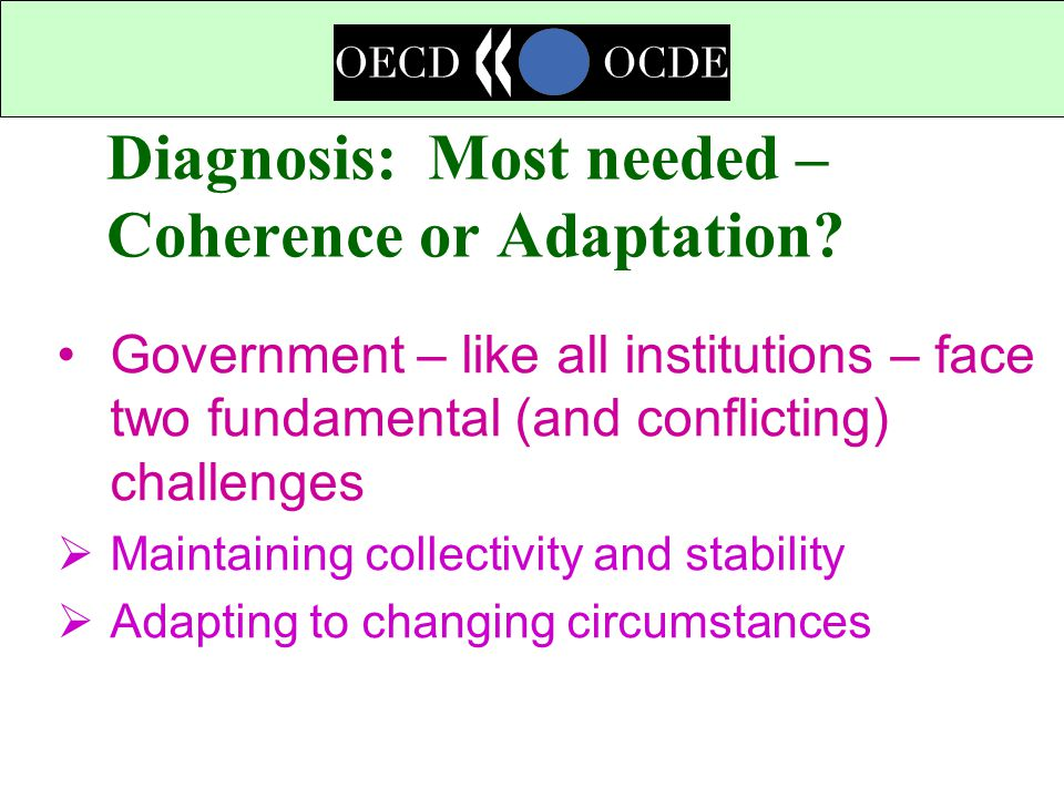 Diagnosis: Most needed – Coherence or Adaptation.
