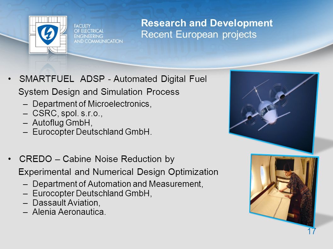Research and Development Recent European projects 17 SMARTFUEL ADSP - Automated Digital Fuel System Design and Simulation Process –Department of Micro