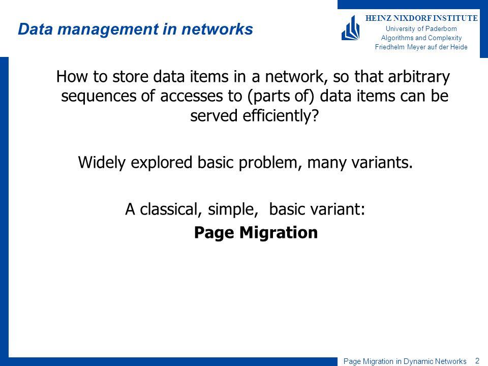 Page Migration in Dynamic Networks 2 HEINZ NIXDORF INSTITUTE University of Paderborn Algorithms and Complexity Friedhelm Meyer auf der Heide Data mana