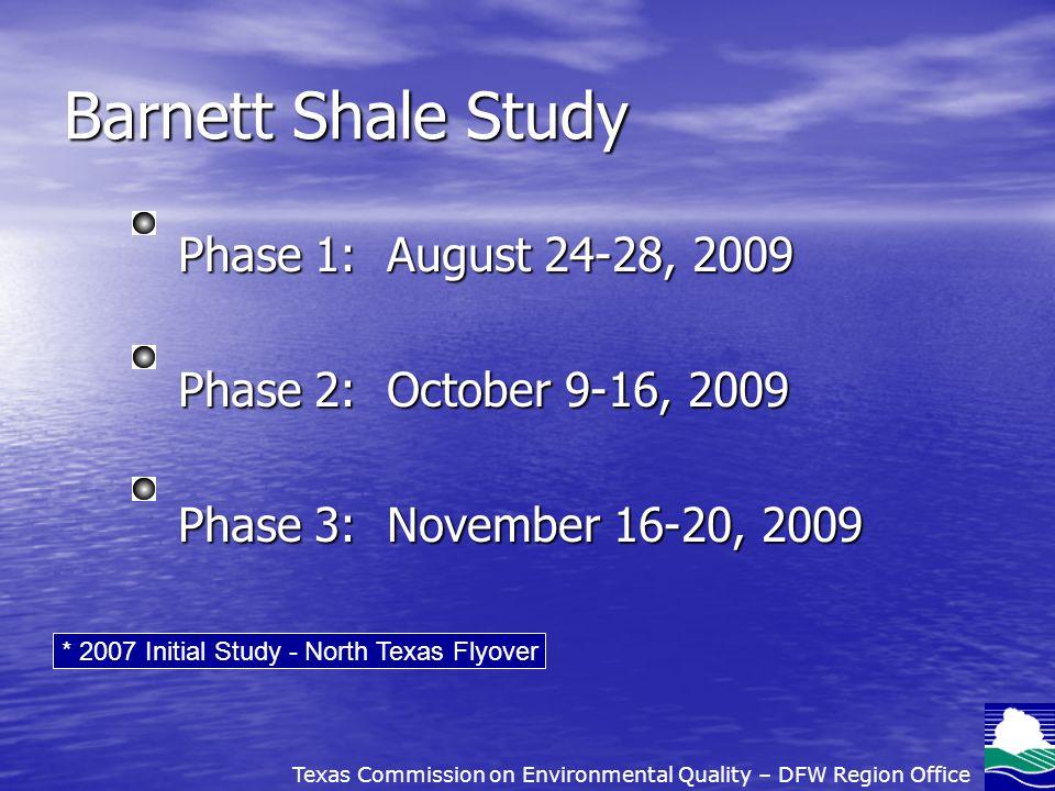 Barnett Shale Study 94 Monitoring Sites GasFindIR Toxic Vapor Analyzers Summa Canisters Texas Commission on Environmental Quality – DFW Region Office