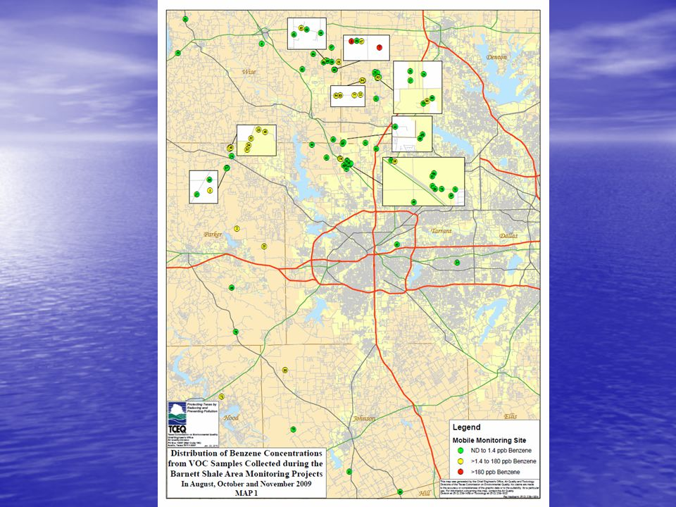 Barnett Shale Study Of the 94 sites monitored, TCEQ documented that only two sites had benzene levels that demanded immediate action TCEQ documented that 19 additional sites may require action by facility operators Texas Commission on Environmental Quality – DFW Region Office