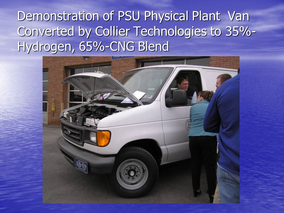 Demonstration of PSU Physical Plant Van Converted by Collier Technologies to 35%- Hydrogen, 65%-CNG Blend