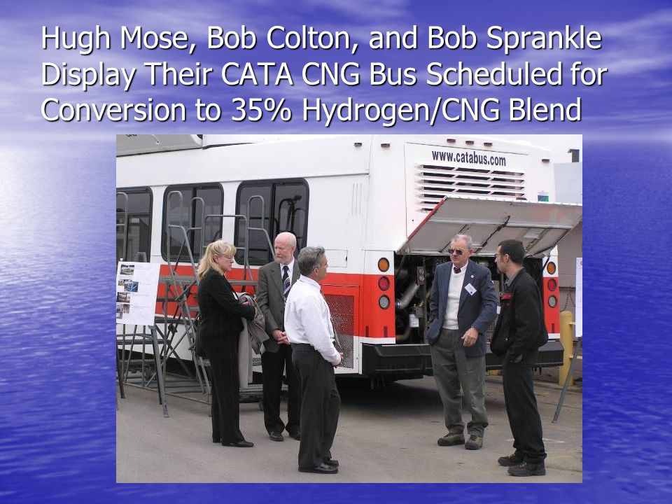 Hugh Mose, Bob Colton, and Bob Sprankle Display Their CATA CNG Bus Scheduled for Conversion to 35% Hydrogen/CNG Blend