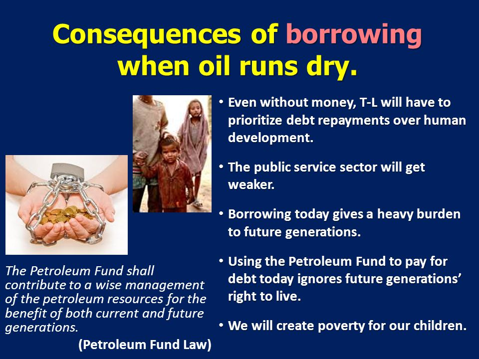 Consequences of borrowing when oil runs dry.