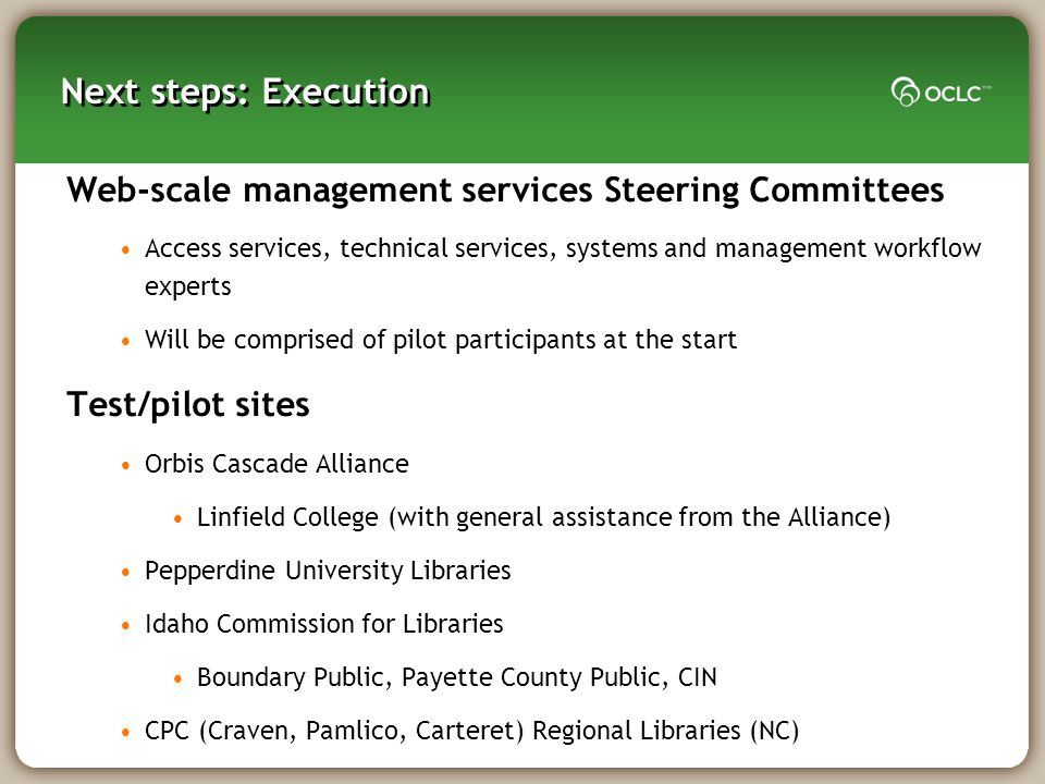 Next steps: Execution Web-scale management services Steering Committees Access services, technical services, systems and management workflow experts W