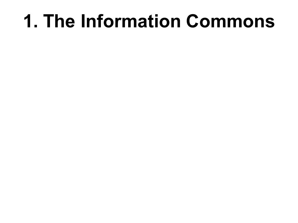 1. The Information Commons
