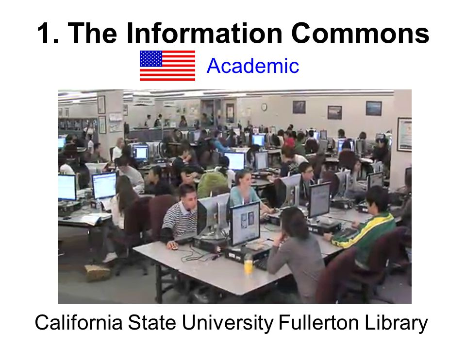 1. The Information Commons Academic California State University Fullerton Library