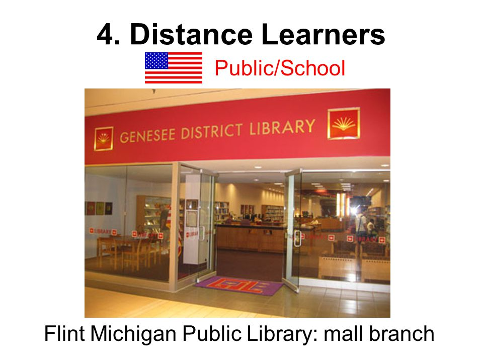 4. Distance Learners Public/School Flint Michigan Public Library: mall branch