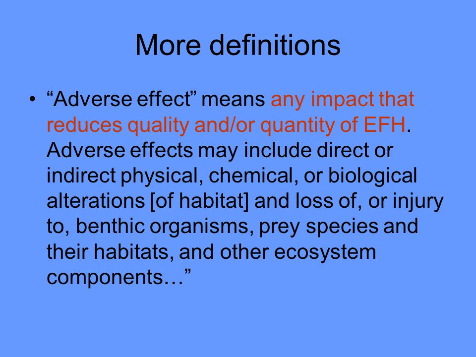 Minimize adverse effects of fishing The Fishery Management Councils must describe and identify EFH for managed species, minimize to the extent practicable adverse effects on EFH caused by fishing, and identify other actions to encourage the conservation and enhancement of EFH
