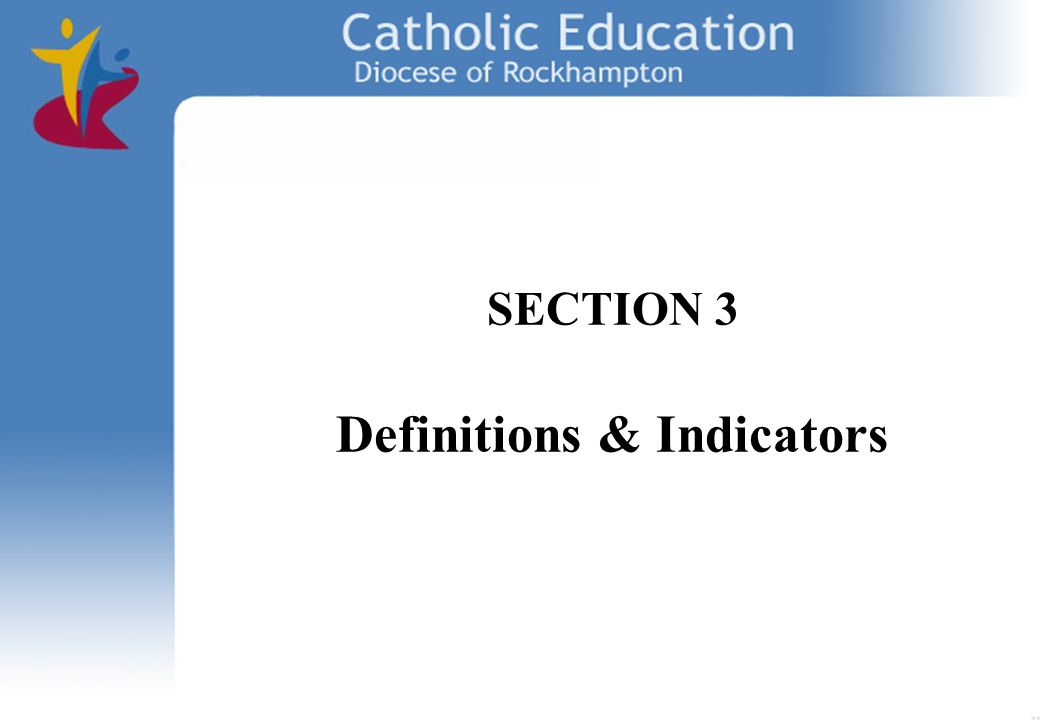 SECTION 3 Definitions & Indicators