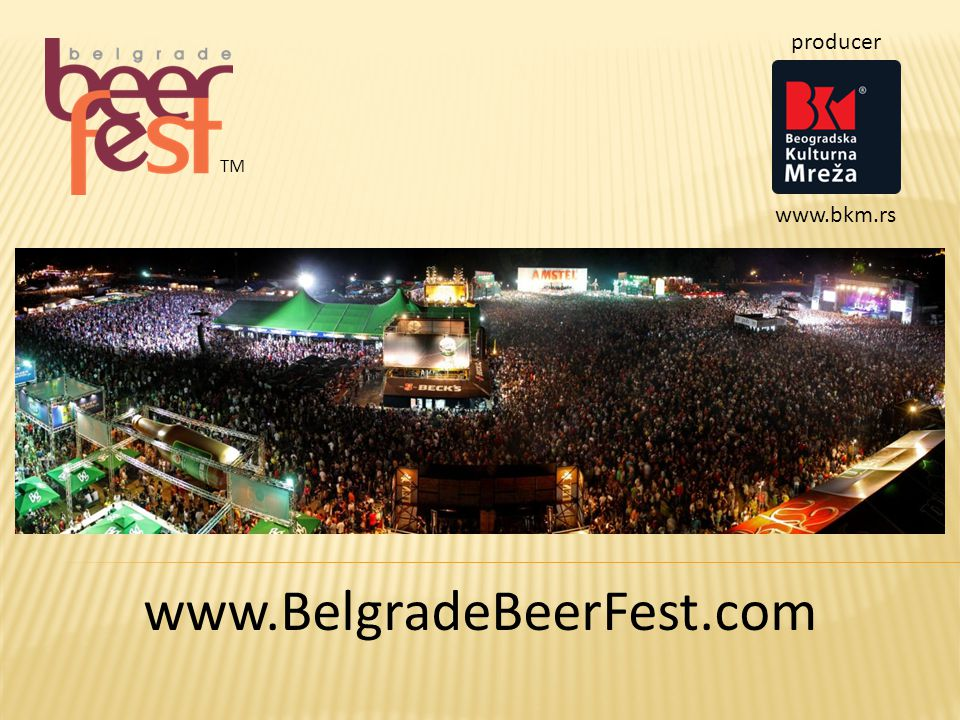 www.BelgradeBeerFest.com TM producer www.bkm.rs