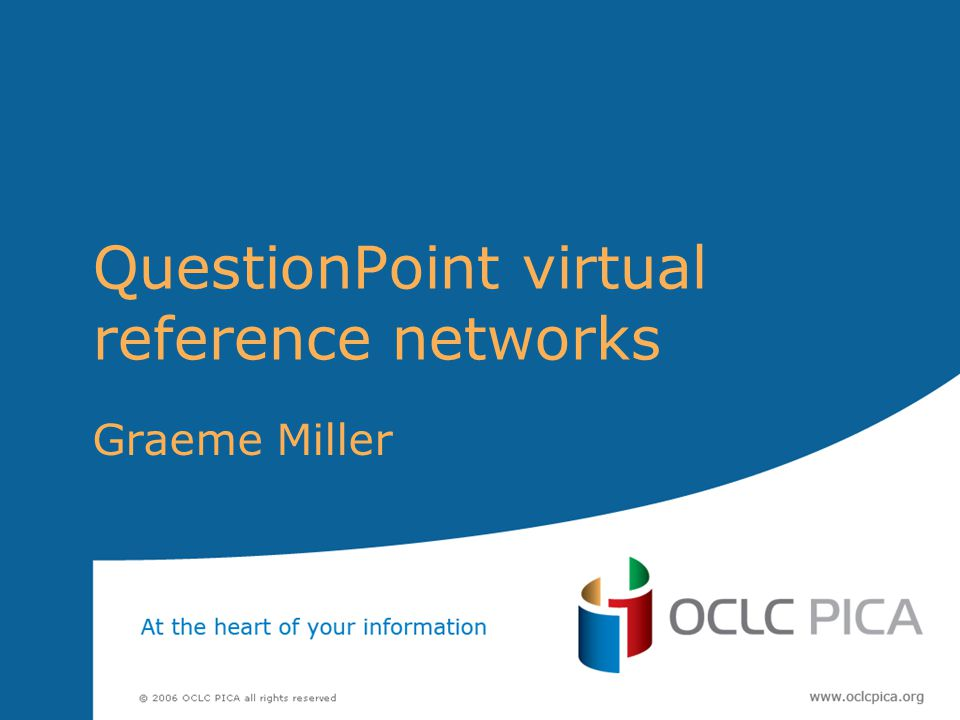 QuestionPoint virtual reference networks Graeme Miller