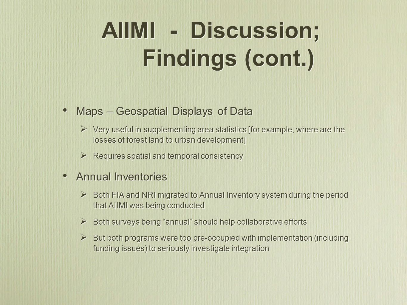 AIIMI - Discussion; Findings (cont.) Maps – Geospatial Displays of Data Very useful in supplementing area statistics [for example, where are the losse