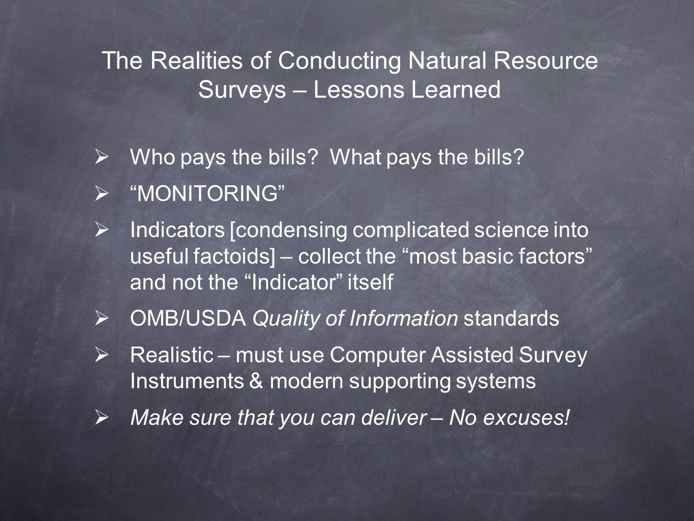The Realities of Conducting Natural Resource Surveys – Lessons Learned Who pays the bills? What pays the bills? MONITORING Indicators [condensing comp