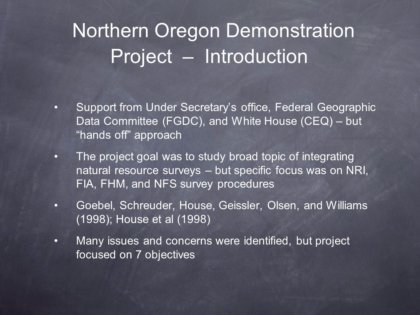 Northern Oregon Demonstration Project – Introduction Support from Under Secretarys office, Federal Geographic Data Committee (FGDC), and White House (