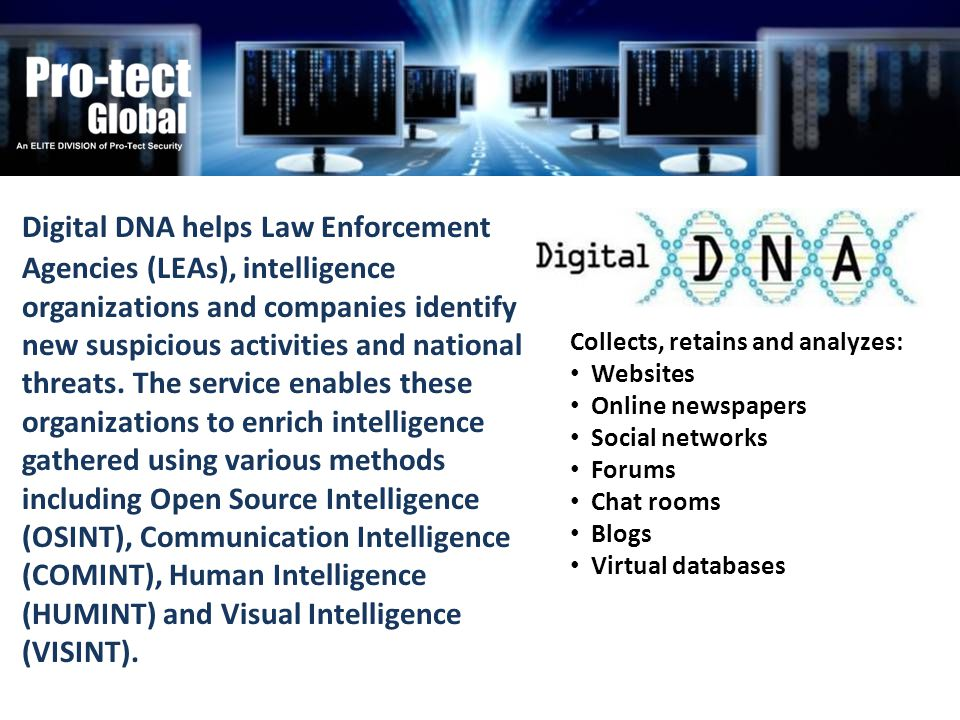 Digital DNA helps Law Enforcement Agencies (LEAs), intelligence organizations and companies identify new suspicious activities and national threats. T