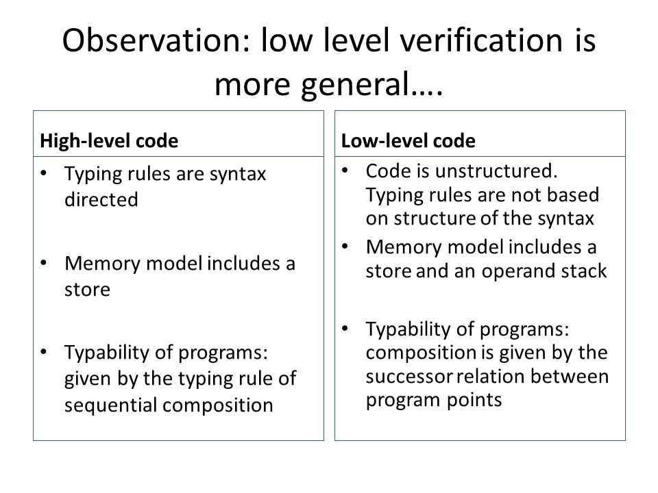 Observation: low level verification is more general….