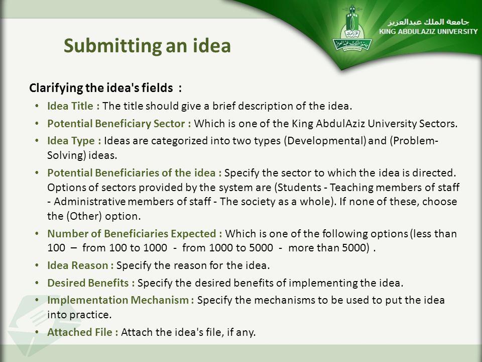 Clarifying the idea s fields : Idea Title : The title should give a brief description of the idea.