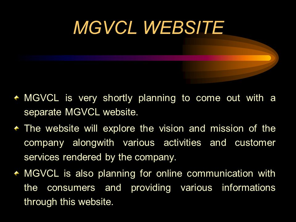 MGVCL WEBSITE MGVCL is very shortly planning to come out with a separate MGVCL website. The website will explore the vision and mission of the company