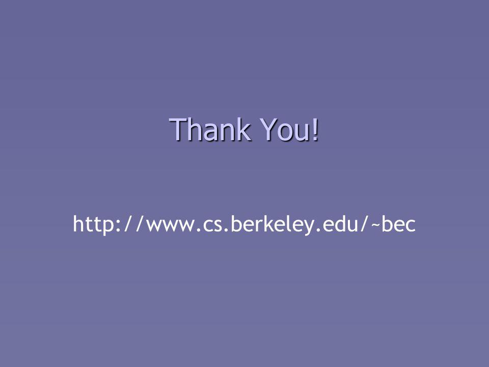 Thank You! http://www.cs.berkeley.edu/~bec