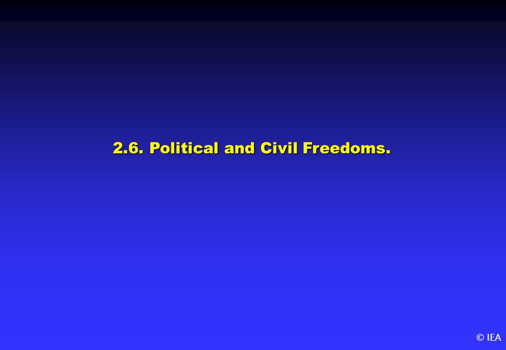 © IEA 2.6. Political and Civil Freedoms.