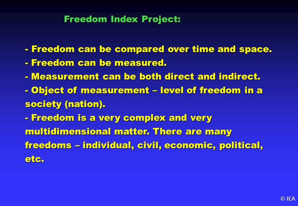 © IEA - Freedom can be compared over time and space.