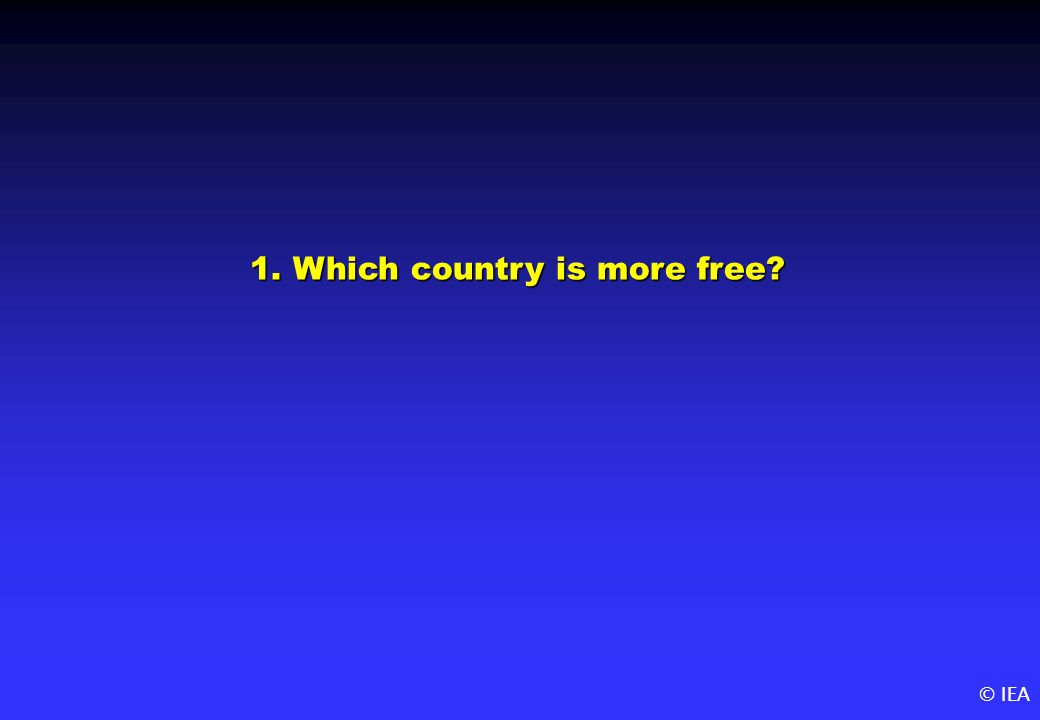 © IEA 1. Which country is more free?