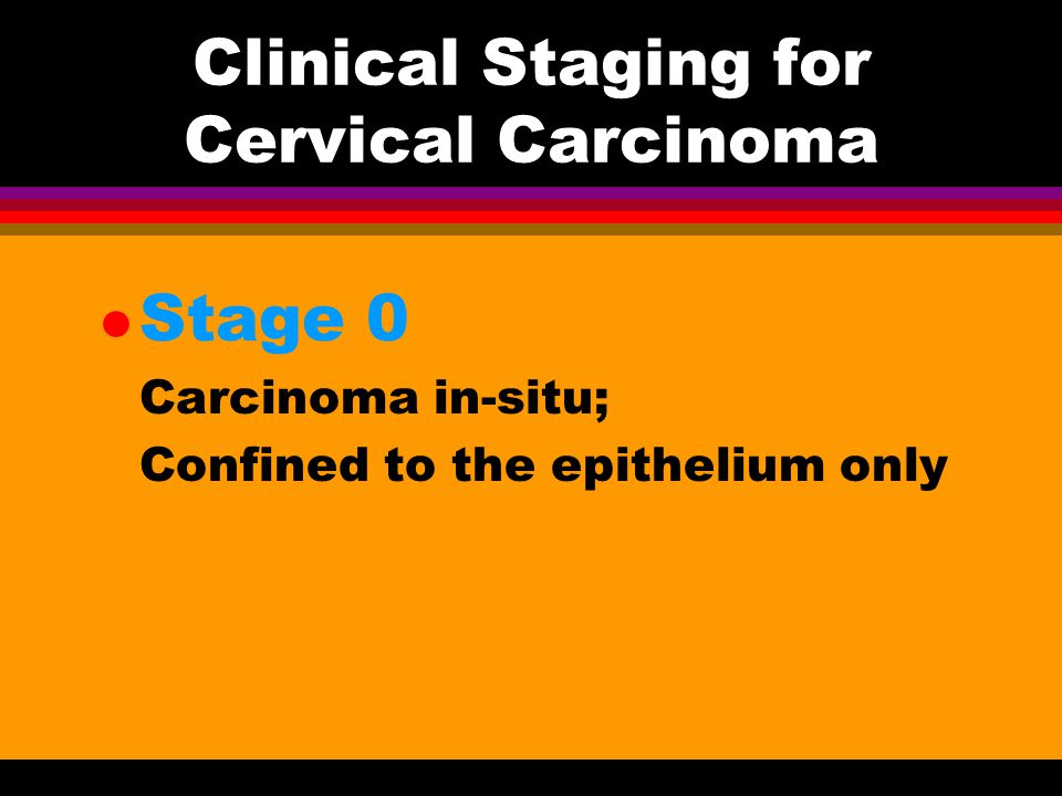 How can we evaluate the patient? l Stage: Pelvic examination, Rectovaginal examination, Intravenous pyelography(IVP) Ultrasonography or CT l Staging i