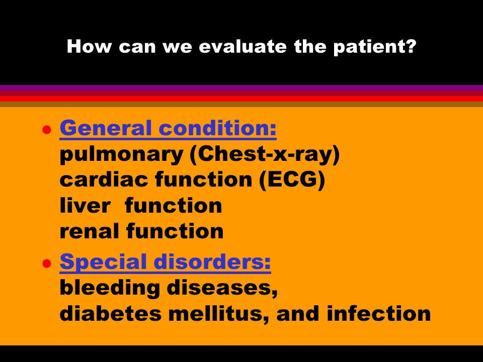 How can we evaluate the patient? l Age: treatment vary with the patients age l Marriage statue l Reproductive history menstrual, contraceptive, Gyneco