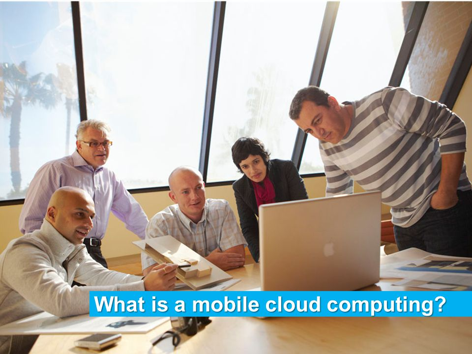 What is a mobile cloud computing