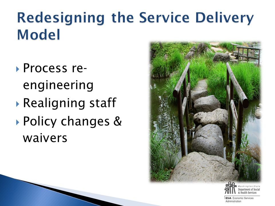 Process re- engineering Realigning staff Policy changes & waivers