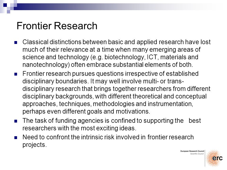 Frontier Research Classical distinctions between basic and applied research have lost much of their relevance at a time when many emerging areas of sc