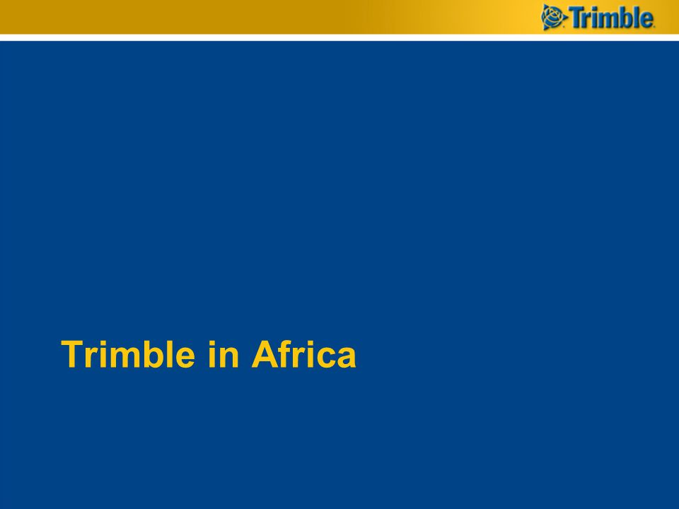 Regional Offices –Kenya (Nairobi) –Ghana (Accra) –South Africa (Cape Town) –Distribution partners