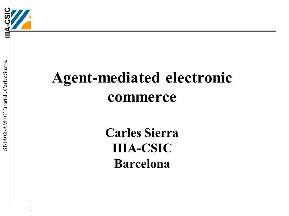 IIIA-CSIC SBIA02-AMEC Tutorial.. Carles Sierra.