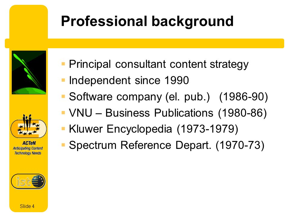 Slide 5 Present assignments Multimedia Industry Survey X-media project in publishing company ACTeN project X-Melina project General Secretary to the European Academy of Digital Media (EADiM) World Summit Award EUROPRIX.nl competition Writing a book on the history of new media in The Netherlands